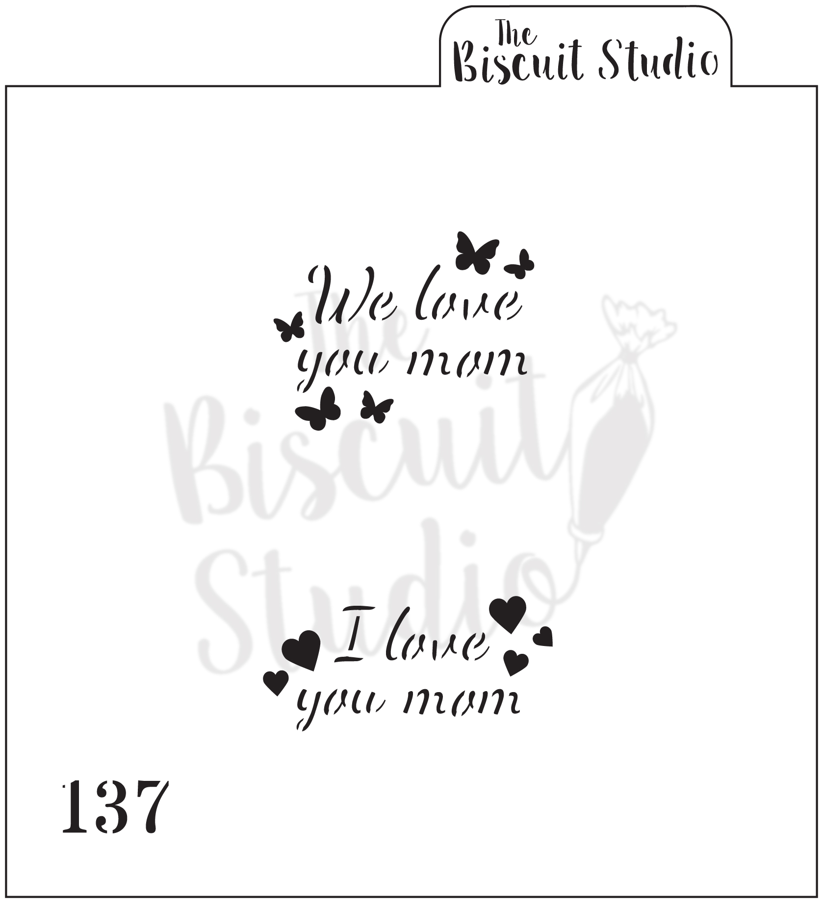 We Love You Mom Cookie Stencil Old Design The Biscuit Studio